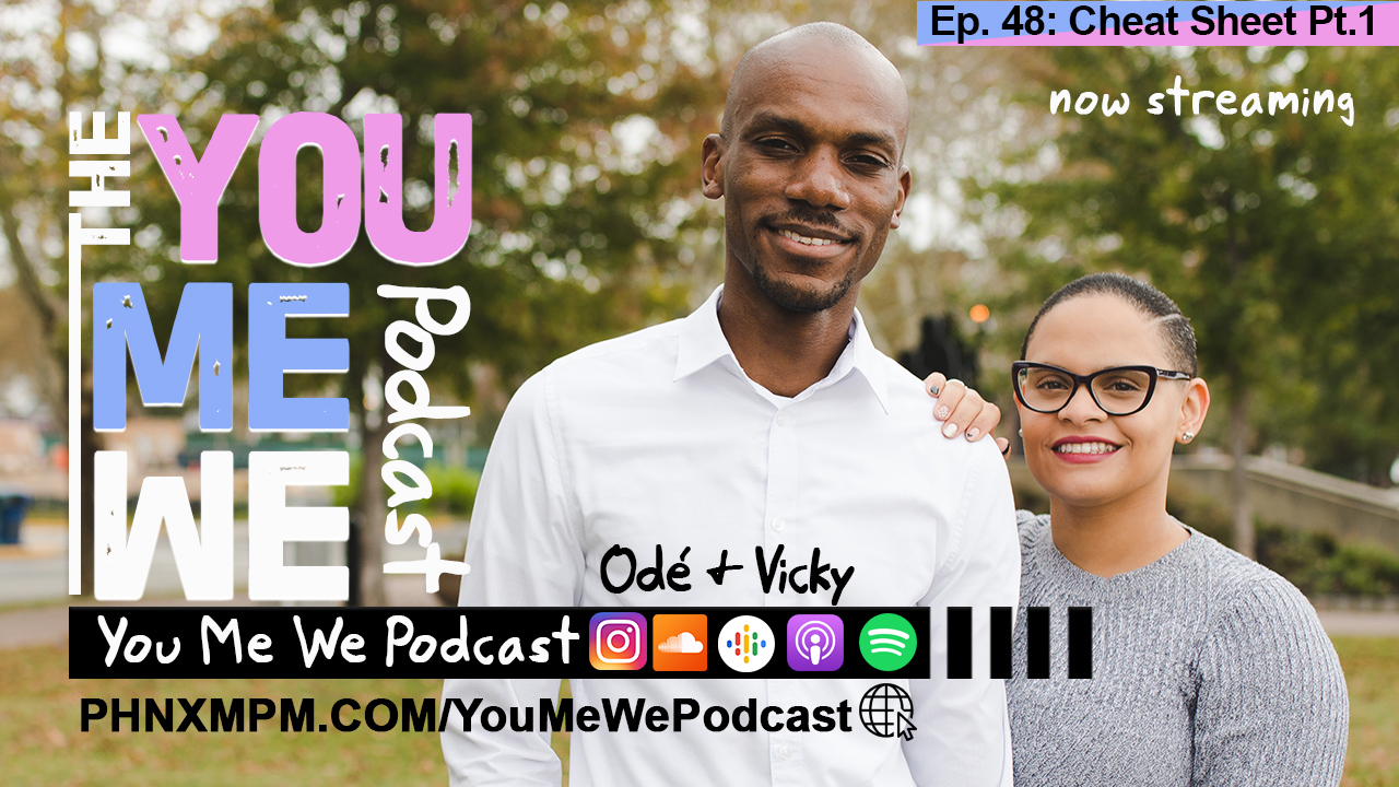The You Me We Podcast - Episode 48 - Cheat Sheet Pt. 1