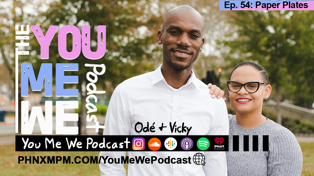You Me We Podcast - Episode 54 - Paper Plates