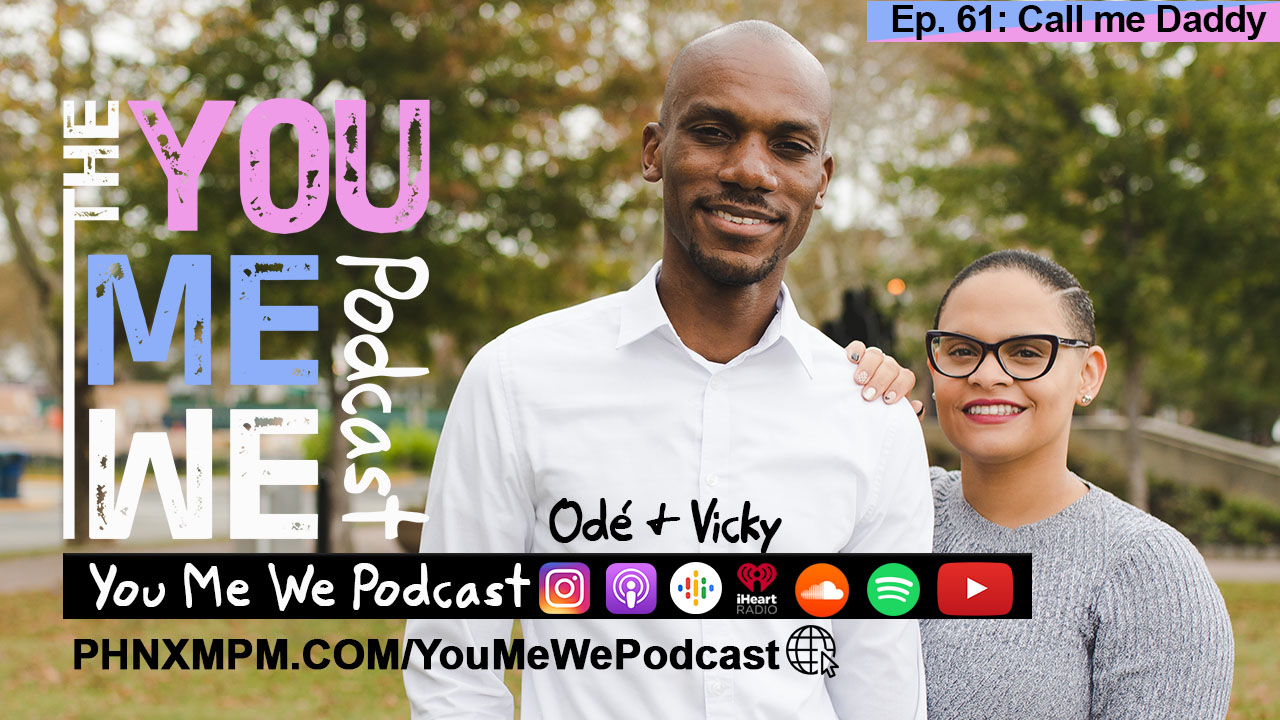 You Me We Podcast - Episode 61 - Call me daddy